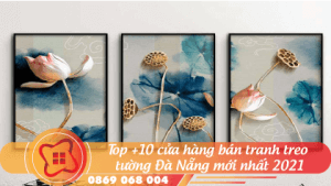 top10-cua-hang-ban-tranh-treo-tuong-da-nang-moi-nhat-2021-06